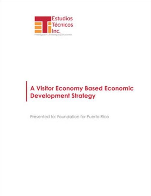 AVisitorEconomyBasedEconomicDevelopmentStrategy_May-2018-ENG_FoundationForPuertoRico