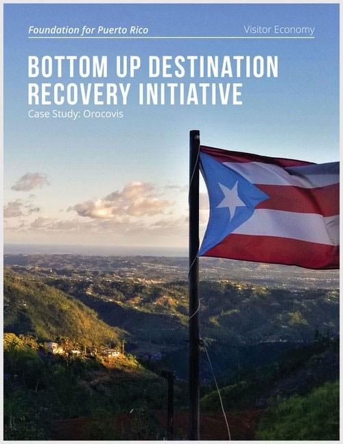 BottomUpDestinationRecoveryInitiative_Orocovis-Case-Study_June-2018-ENG_FoundationForPuertoRico